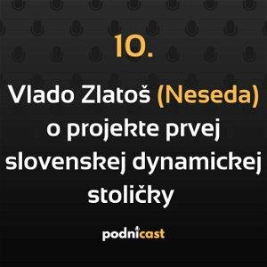 10:Vlado Zlatoš (Neseda) o projekte dynamickej stoličky