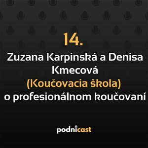 14. Zuzana Karpinská a Denisa Kmecová (Koučovacia škola): O profesionálnom koučovaní