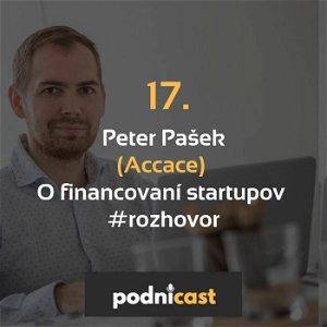 17. Peter Pašek (Accace): O financovaní startupov #rozhovor