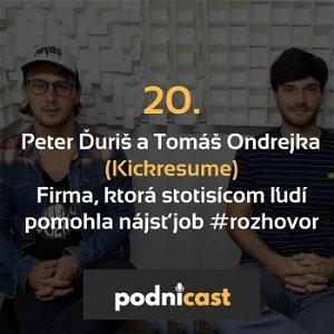 20. Peter Ďuriš a Tomáš Ondrejka (Kickresume): Firma, ktorá stotisícom ľudí pomohla nájsť job #rozhovor