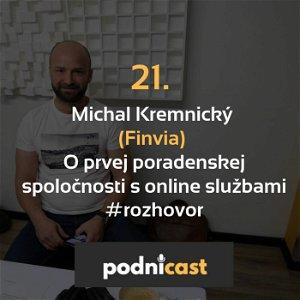 21. Michal Kremnický (Finvia): O prvej poradenskej spoločnosti s online službami #rozhovor