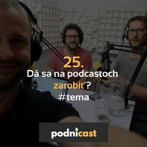25. Dá sa na podcastoch zarobiť? #tema