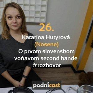 26. Katarína Hutyrová (NOSENE): O prvom slovenskom voňavom second hande #rozhovor