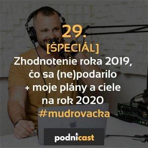 29. [ŠPECIÁL] - Zhodnotenie roka 2019, čo sa (ne)podarilo + moje plány a ciele na rok 2020 #mudrovacka