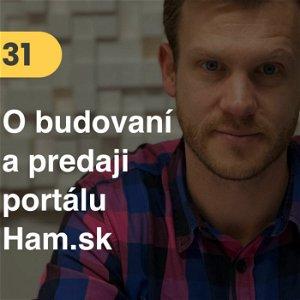 31. Martin Miller (Ham.sk): Budovanie a predaj donáškovej služby HAM #pribeh