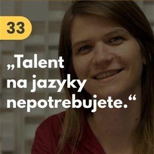 """33. Lýdia Machová (Jazykový mentoring): """"Talent na jazyky nepotrebujete."""" #rozhovor"""