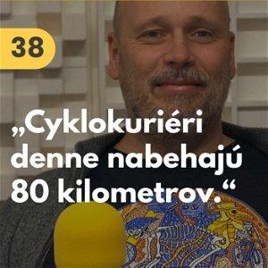 """38. Marcel Lukačka (GO4/Švihaj Šuhaj): """"Cyklokuriéri u nás denne nabehajú až 80 km."""" #rozhovor"""