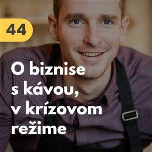 44. Martin Vavrík (Habesh Coffee): O biznise s kávou v krízovom režime #rozhovor