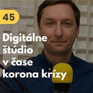 45. Tomáš Lodňan (GoodRequest): Digitálne štúdio v čase korona krízy #rozhovor