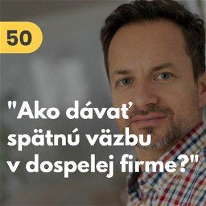 """50. Peter Kukliš: """"Ako dávať spätnú väzbu v dospelej firme?"""" #tema"""