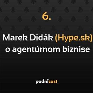 6: Marek Didák (Hype) o budovaní digitálnej agentúry
