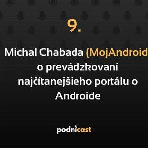 9: Michal Chabada (MojAndroid) o prevádzkovaní najčítanejšieho portálu o Androide
