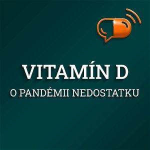 II. diel :: Vitamín D - o pandémii nedostatku