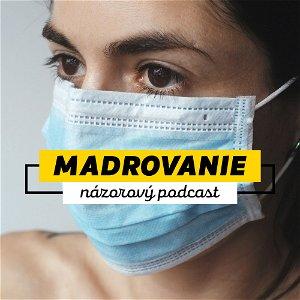 [madrovanie] Prečo sú emócie smrteľnejšie než koronavírus?