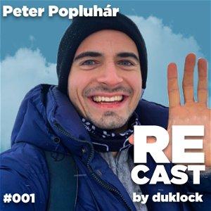 Peter Popluhár (PPPíter) RECAST #001