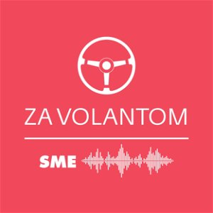 Podcast Za volantom - nový týždenný podcast o automobilovom priemysle a cestovaní