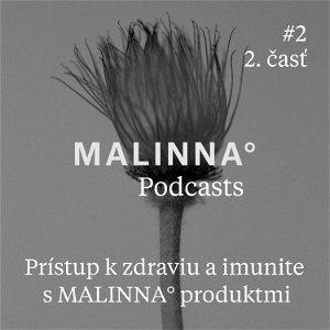 Prístup k zdraviu a imunite s MALINNA° produktmi - 2. časť