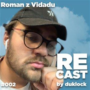 Roman z Vidadu (vvudy) RECAST #002