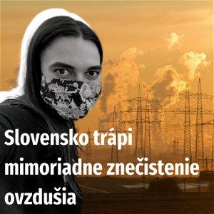 Slovensko trápi mimoriadne znečistenie ovzdušia