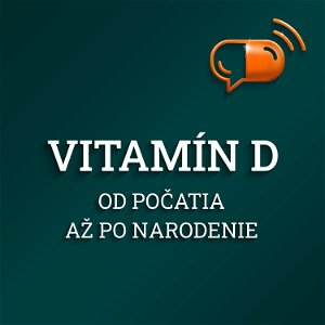 XII. diel :: Vitamín D - Od počatia až po narodenie