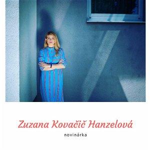 Zuzana Hanzelová: Je veľmi ľahké vytvoriť na Instagrame o sebe akúkoľvek ilúziu za 15 sekúnd.